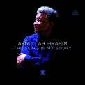 Abdullah Ibrahim - The Song Is My Story '2014