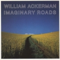 William Ackerman - Imaginary Roads '1998