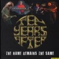 Ten Years After - The Name Remains The Same (2014, Ntyacd001) '2014