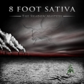 8 Foot Sativa - The Shadow Masters '2013