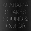 Alabama Shakes - Sound & Color '2015