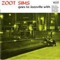 Zoot Sims - Zoot Goes To Jazzville '2004
