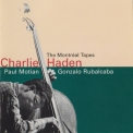 Charlie Haden - The Montreal Tapes: With Gonzalo Rubalcaba And Paul Motian '1989
