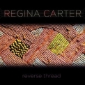 Regina Carter - Reverse Thread '2010