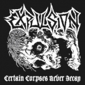 Expulsion - Certain Corpses Never Decay '2014