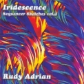 Rudy Adrian - Iridescence - Sequencer Sketches Vol 2 '2001