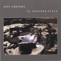 Jeff Greinke - In Another Place '1993