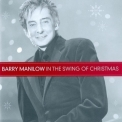 Barry Manilow - In The Swing Of Christmas (2009 Reissue) '2007