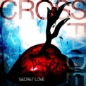 Crossfade - Secret Love '2011
