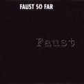 Faust - The Wumme Years 1970-73. Faust So Far (CD2) '2000