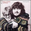 Delaney & Bonnie & Friends - D & B Together '1972