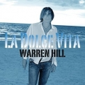 Warren Hill - La Dolce Vita '2008