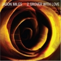 Jason Miles - To Grover With Love '2008