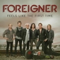 Foreigner - Feels Like The First Time (2CD) '2011