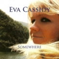 Eva Cassidy - Somewhere '2008