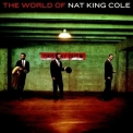 Nat King Cole - The World Of Nat King Cole '2005