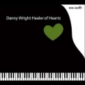 Danny Wright - Healer Of Hearts - Disc 1 '2003