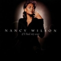 Nancy Wilson - If I Had My Way '1997
