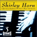 Shirley Horn - Light Out Of Darkness (a Tribute To Ray Charles) '1993