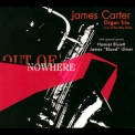 James Carter - Out Of Nowhere '2004