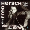 Fred Hersch Trio - Dancing In The Dark '1992