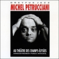 Michel Petrucciani - Au Theatre Des Champs-elysees (2CD) '1994