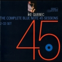 Ike Quebec - The Complete Blue Note 45 Sessions Of Ike Quebec '2005
