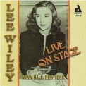 Lee Wiley - Live On Stage '2007