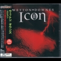 John Wetton & Geoffrey Downes - Icon2 - Rubicon [japan Micp-10616] '2006
