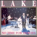 Lake - No Time For Heroes '1984