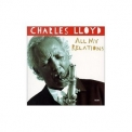 Charles Lloyd - All My Relations '1995