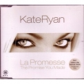 Kate Ryan - La Promesse (The Promise You Made) [CDM] '2004