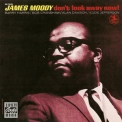 James Moody - Donґt Look Away Now! '1969