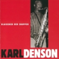 Karl Denson - Blackened Red Snapper '1992
