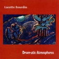 Lucette Bourdin - Drum-atic Atmospheres '2009