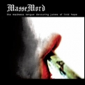 Massemord - The Madness Tongue Devouring Juices Of Livid Hope '2010