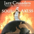 Jazz Crusaders - Soul Axess '2004