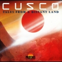 Cusco - Tales From A Distant Land '1989