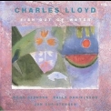 Charles Lloyd - Fish Out Of Water '1989