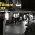 Bill Carrothers - A Night At The Village Vanguard - First Set '2011