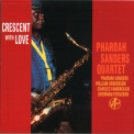 Pharoah Sanders - Crescent With Love '1999