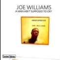 Joe Williams - A Man Ain't Supposed To Cry '1998