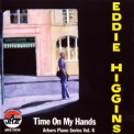 Eddie Higgins - Time On My Hands '2000