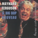 Maynard Ferguson - These Cats Can Swing! '1995