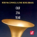 Rob Mcconnell & The Boss Brass - Our 25th Year '2010