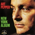 Art Pepper - New York Album '2004