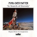 Mind Over Matter - In Search Of Eternity '1992