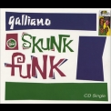 Galliano - Skunk Funk '1992