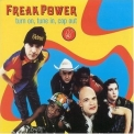 Freak Power - Turn On, Tune In, Cop Out '2000