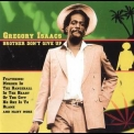 Gregory Isaacs - Brother Don't Give Up '2004